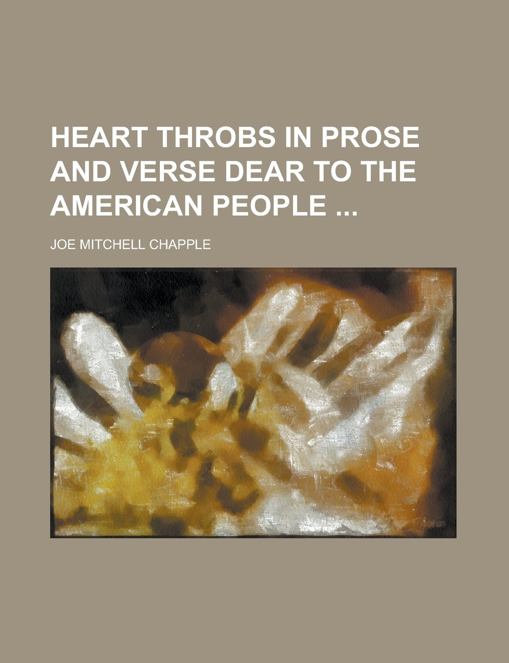 Image for Heart Throbs A Treasured Collection of Poems and Thoughts Which Have Lived through the Years in the Hearts of Americans