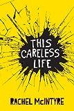 This Careless Life