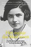 Het meisje dat bleef leven: Een jonge vrouw op zoek naar bewijs tegen de nazi-artsen