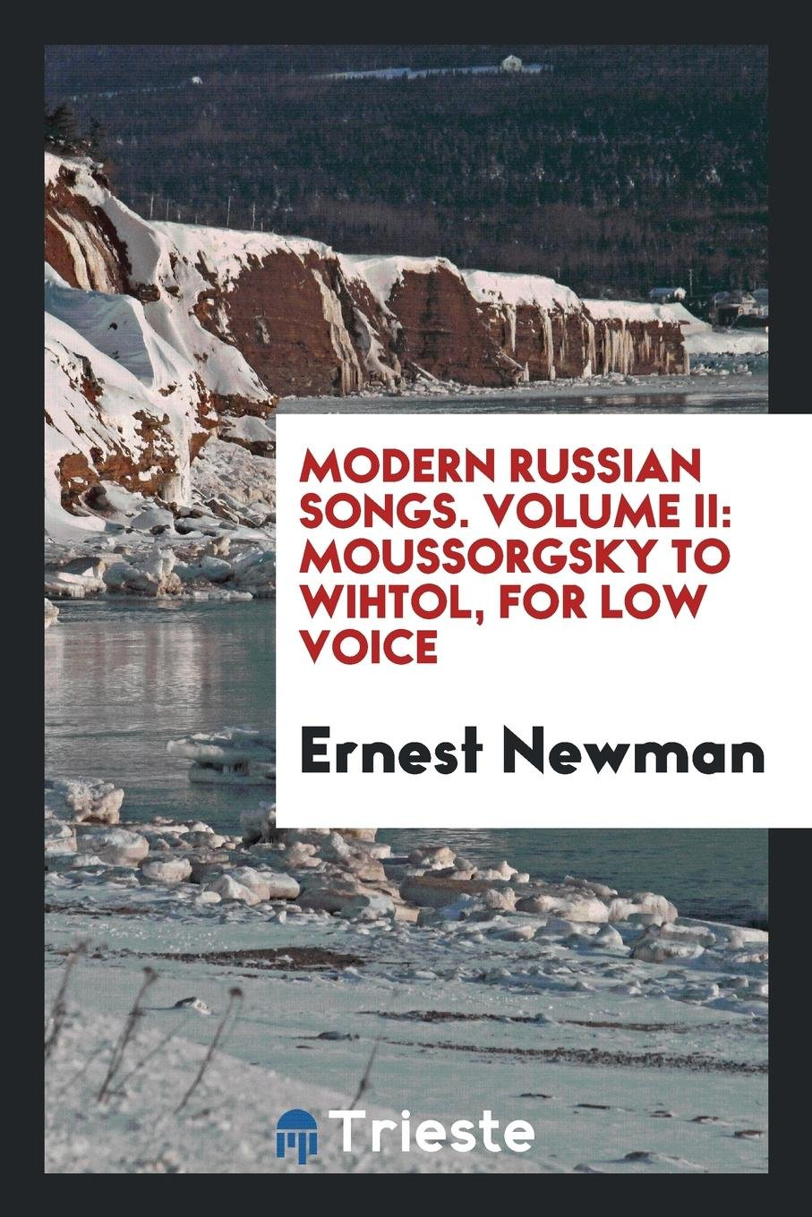 Modern Russian Songs: For Low Voice: Ernest Newman: 9780649650989