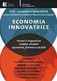 Economia innovatrice. Perché è imperativo rendere circolari economia, finanza e società