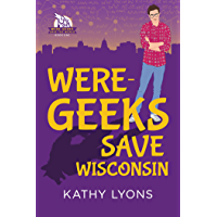 Were-Geeks Save Wisconsin (Were-Geeks Save the World Book 1) book cover