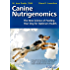 Canine Nutrigenomics - The New Science Of Feeding Your Dog For Optimum Health