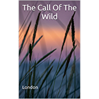 The Call Of The Wild: (Annotated) (English Edition)