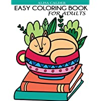 Easy Coloring Book for Adults: Beautiful Simple Designs for Seniors and Beginners (Easy Adult Coloring Books)