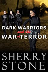 Dark Warriors and the War of Terror: Eighteen year old Kelli lives in a post-apocalyptic world in the future. Her life changes the night a Dark Warrior saves her from a brutal attack. Kindle Edition
