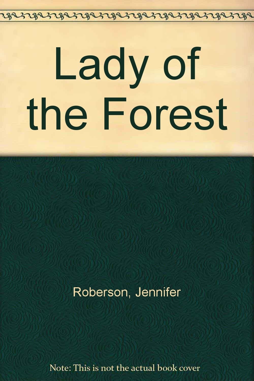 Lady Of The Forest: Jennifer Roberson: 9780517146323: Amazon: Books