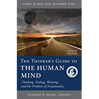 The Thinker's Guide to the Human Mind: Thinking, Feeling, Wanting, and the Problem of Irrationality