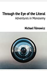 Through the Eye of the Literal: Adventures in Monosemy Kindle Edition
