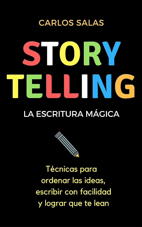 Storytelling, la escritura mágica: Técnicas para ordenar las ideas ...