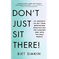 Don't Just Sit There!: 44 Insights to Get Your Meditation Practice Off the Cushion and Into the Real World