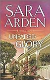 Unfaded Glory (Home to Glory Book 2)