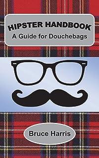41e6882083afad Hipster Handbook  A Guide for Douchebags  A Millenial Series