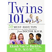 Twins 101: 50 Must-Have Tips for Pregnancy through Early Childhood From Doctor M.O.M.
