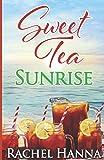 Sweet Tea Sunrise (Sweet Tea B&B)
