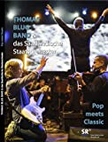 """Thomas Blug Band & das Saarländische Staatsorchester """"Pop meets Classis"""""""