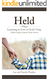 Held: Learning to Live in God's Grip