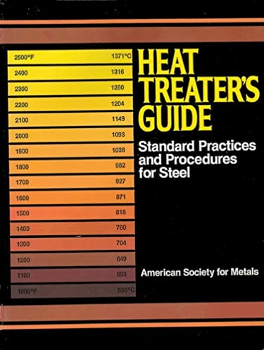heat treater s guide standard practices and procedures for steel rh amazon com heat treaters guide non ferrous heat treaters guide companion
