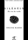 Silêncio: Na era do ruído