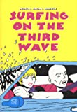 Surfing on the third wave