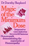 The Magic of the Minimum Dose: Experiences and Cases