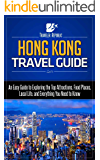 Hong Kong Travel Guide: An Easy Guide to Exploring the Top Attractions, Food Places, Local Life, and Everything You Need to Know (Traveler Republic)
