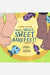 Sweet, Sweet, Sweet Barefeet! A Joyful Rap (Grammy's Gang Book 5) Kindle Edition