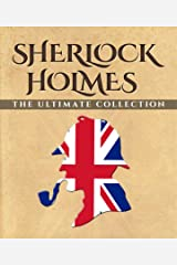 Sherlock Holmes: The Ultimate Collection Kindle Edition