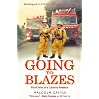 Going to Blazes: Further Tales of a Country Fireman