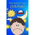 Não quero ir pra cama!: Martín não vai dormir. Livro infantil (6 - 9 anos) (Portuguese Edition)