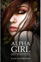 Alpha Girl (The Wolfling Saga Book 1) Kindle Edition