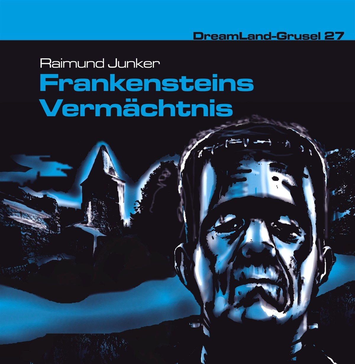 Dreamland Grusel (27) Frankensteins Vermächtnis - Dreamland Productions 2016