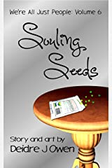 Souling Seeds (We're All Just People Book 6) Kindle Edition