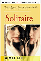 Solitaire: The compelling story of a young woman growing up in America and her triumph over anorexia. Paperback