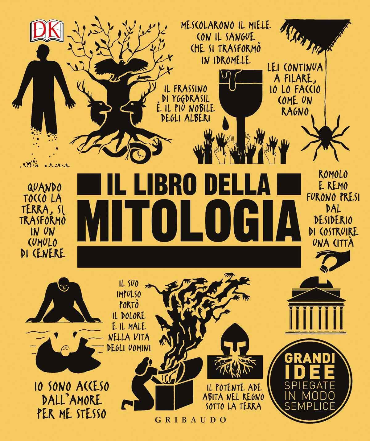 grandi idee spiegate in modo semplice  : Il libro della mitologia. Grandi idee spiegate in modo ...