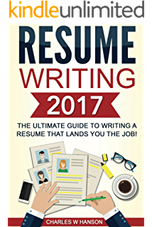 resume writing 2017 the ultimate guide to writing a resume that lands you the job guide to writing cover letters