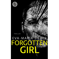 Forgotten Girl (Thriller) (German Edition)