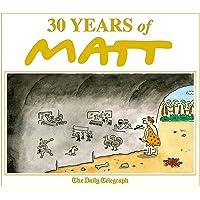 30 Years of Matt: The best of the best - brilliant cartoons from the genius, award-winning Matt.