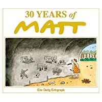 30 Years of Matt: The best of the best - brilliant cartoons from the genius, award-winning Matt.