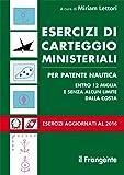 Esercizi di carteggio ministeriali per patente nautica entro 12 miglia e senza alcun limite dalla costa