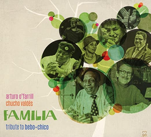 Arturo O\'Farrill, Chucho Valdés - Familia: Tribute to Bebo & Chico ...