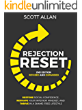 Rejection Reset: Restore Social Confidence, Reshape Your Inferior Mindset, and Thrive In a Shame-Free Lifestyle (2nd Edition) (English Edition)