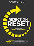 Rejection Reset: Restore Social Confidence, Reshape Your Inferior Mindset, and Thrive In a Shame-Free Lifestyle (2nd Edition) (Rejection Free Book 1) (English Edition)