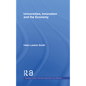 Universities, Innovation and the Economy (Routledge Studies in Business Organizations and Networks Book 38)