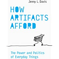 How Artifacts Afford: The Power and Politics of Everyday Things
