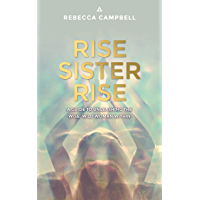 Rise Sister Rise: A Guide to Unleashing the Wise, Wild Woman Within (English Edition)