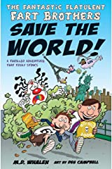 The Fantastic Flatulent Fart Brothers Save the World!: A Thriller Adventure That Truly Stinks; UK Edition (Fantastic Flatulent Fart Brothers; UK Edition) Paperback