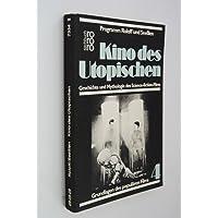 Kino des Utopischen. Geschichte und Mythologie des Science-fiction- Films.