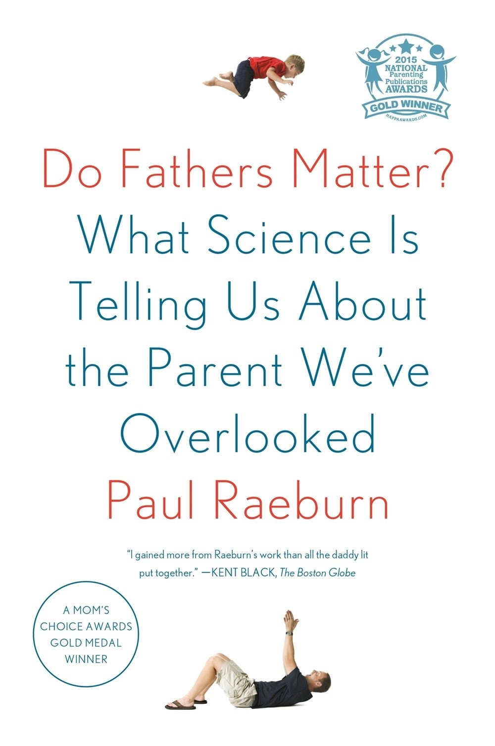 Do Fathers Matter?: What Science Is Telling Us About the Parent We've Overlooked ebook