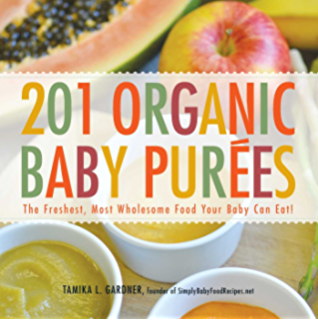Fast and fresh baby food cookbook 120 ridiculously simple and 201 organic baby purees the freshest most wholesome food your baby can eat forumfinder Choice Image